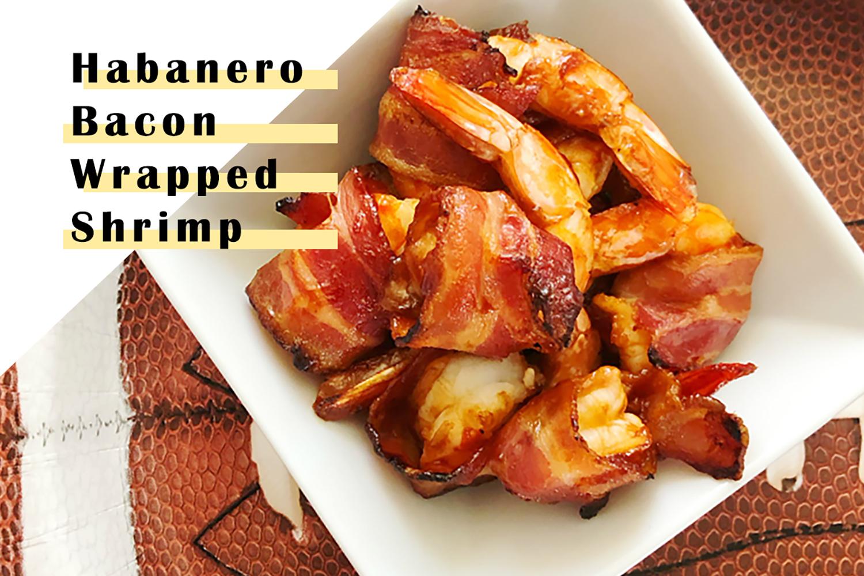 Habanero Bacon Wrapped Shrimp