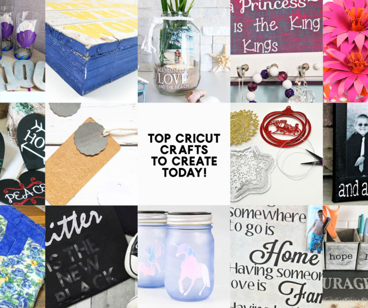 Top Cricut Crafts to Make Today